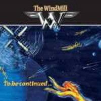 THE-WINDMILL_To-Be-Continued