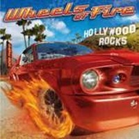 WHEELS-OF-FIRE_Hollywood-Rocks