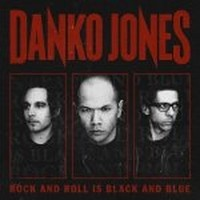 DANKO-JONES_Rock-And-Roll-Is-Black-And-Blue