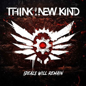 Album THINK OF A NEW KIND Ideals Will Remain (2020)