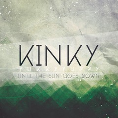 KINKY-YUKKY-YUPPY_Until-The-Sun-Goes-Down