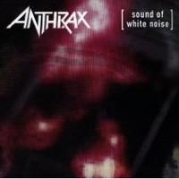 ANTHRAX_Sound-Of-White-Noise