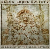 BLACK-LABEL-SOCIETY_Catacombs-Of-The-Black-Vatican