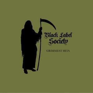 Album BLACK LABEL SOCIETY Grimmest Hits (2018)