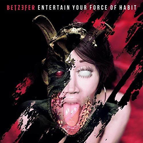BETZEFER_Entertain-Your-Force-Of-Habit