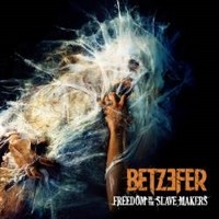 BETZEFER_Freedom-To-The-Slave-Makers