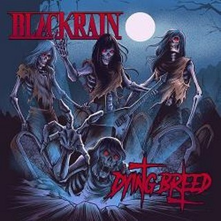 BLACKRAIN_Dying-Breed
