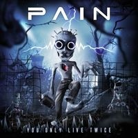PAIN_You-Only-Live-Twice