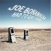 JOE-BONAMASSA_Had-To-Cry-Today