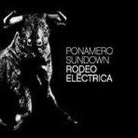PONAMERO-SUNDOWN_Rodeo-Electrica
