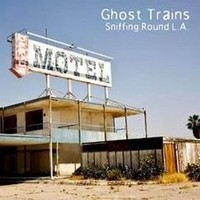 GHOST-TRAINS_Sniffing-Round-L-A-