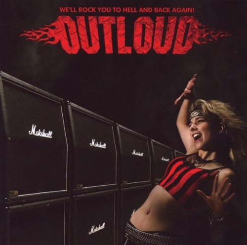 Album OUTLOUD We'll Rock You To Hell And Back Again (2009)