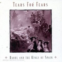Album TEARS FOR FEARS Raoul And The Kings Of Spain (1995)
