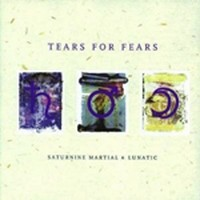 TEARS-FOR-FEARS_Saturnine-Martial--Lunatic