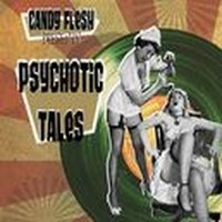 CANDY-FLESH_Psychotic-Tales