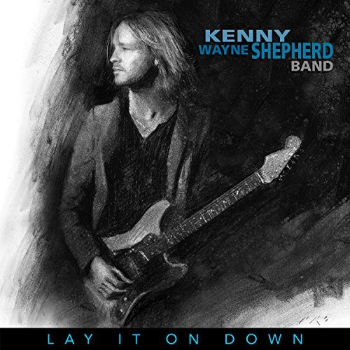KENNY-WAYNE-SHEPHERD_Lay-It-On-Down
