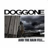 DOGGONE_And-The-Rain-Fell