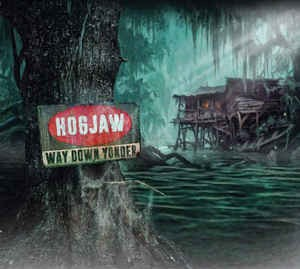 HOGJAW_WAY-DOWN-YONDER