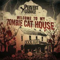 PERVERT-ASSHOLE_Welcome-To-My-Zombie-Cat-Hous