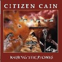 CITIZEN-CAIN_Raising-the-Stones--Remastered-1