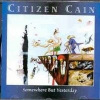 CITIZEN-CAIN_Somewhere-But-Yesterday--Remaste