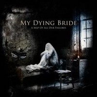 MY-DYING-BRIDE_A-Map-Of-All-Our-Failures
