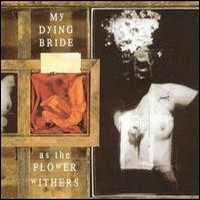 MY-DYING-BRIDE_As-The-Flower-Withers