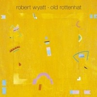 ROBERT-WYATT_Old-Rottenhat