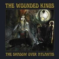 THE-WOUNDED-KINGS_The-Shadow-Over-Atlantis