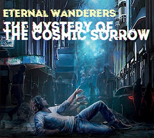 ETERNAL-WANDERERS_The-Mystery-of-the-cosmic-sorrow