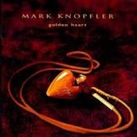 MARK-KNOPFLER_Golden-Heart