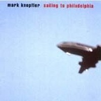 MARK-KNOPFLER_Sailing-To-Philadelphia