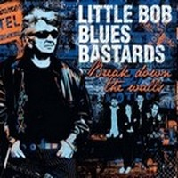 LITTLE-BOB-BLUES-BASTARDS_Break-Down-The-Wall
