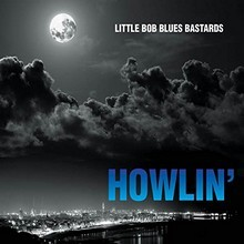 LITTLE-BOB-BLUES-BASTARDS_Howlin-