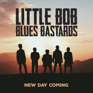 LITTLE-BOB-BLUES-BASTARDS_New-Day-Coming