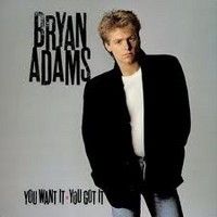 BRYAN-ADAMS_You-Want-It-You-Got-It