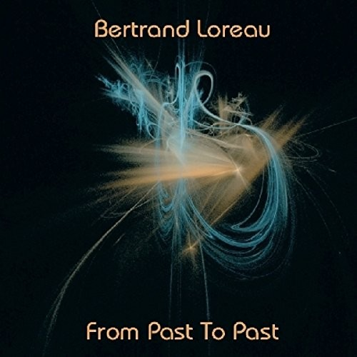 BERTRAND-LOREAU_From-Past-To-Past