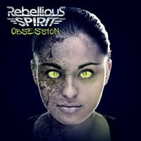 REBELLIOUS-SPIRIT_Obsessions