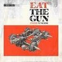 EAT-THE-GUN_Stripped-To-The-Bone