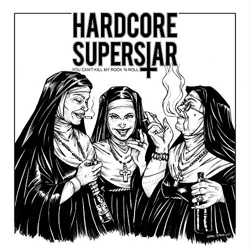 Album HARDCORE SUPERSTAR You Can't Kill My Rock'n'roll (2018)