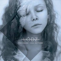 Album LODZ Time Doesn't Heal Anything (2017)
