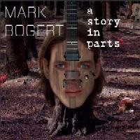MARK-BOGERT_A-Story-In-Parts