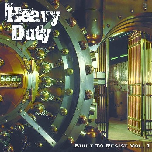 HEAVY-DUTY_Built-To-Resist-Vol-1