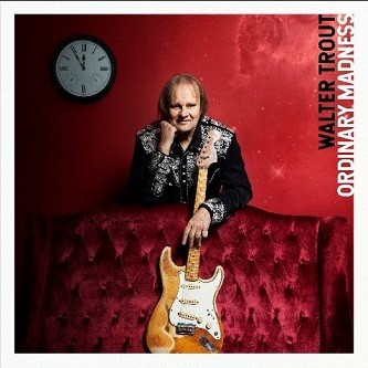 Album WALTER TROUT Ordinary Madness (2020)